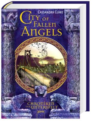 Chroniken der Unterwelt Band 4: City of Fallen Angels, Cassandra Clare