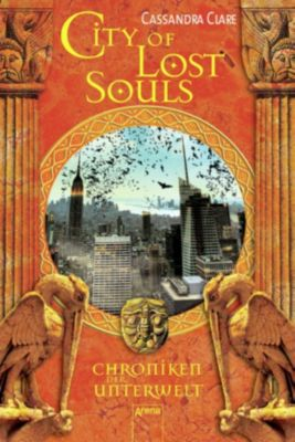 Chroniken der Unterwelt Band 5: City of Lost Souls, Cassandra Clare