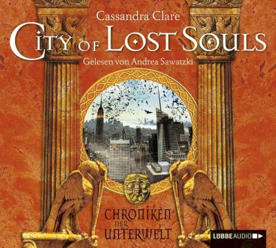 Chroniken der Unterwelt Band 5: City of Lost Souls (6 Audio-CDs), Cassandra Clare