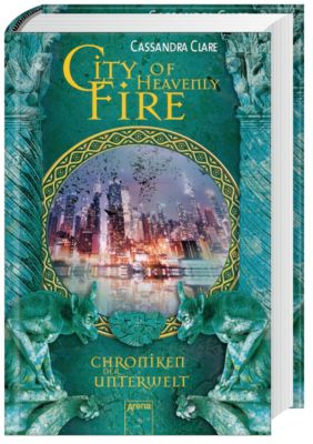 Chroniken der Unterwelt Band 6: City of Heavenly Fire, Cassandra Clare