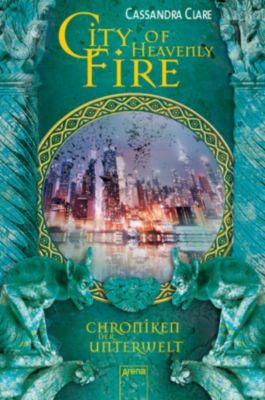 Chroniken der Unterwelt Band 6: City of Heavenly Fire, Cassandra Clare