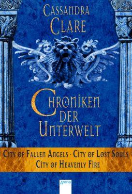 Chroniken der Unterwelt: Chroniken der Unterwelt (4-6), Cassandra Clare