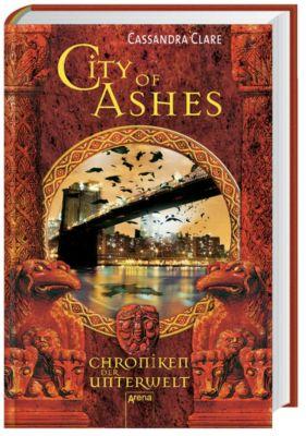 Chroniken der Unterwelt - City of Ashes, Cassandra Clare