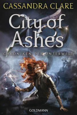 Chroniken der Unterwelt: City of Ashes, Cassandra Clare