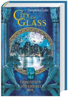 Chroniken der Unterwelt - City of Glass, Cassandra Clare