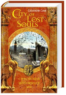 Chroniken der Unterwelt - City of Lost Souls, Cassandra Clare