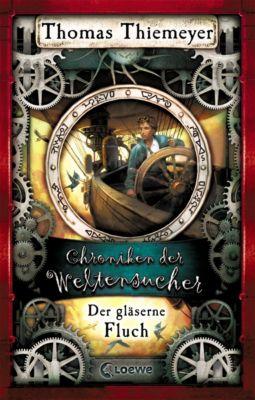 Chroniken der Weltensucher Band 3: Der gläserne Fluch, Thomas Thiemeyer
