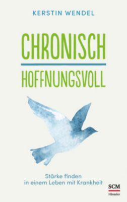 Chronisch hoffnungsvoll - Kerstin Wendel |