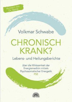 Chronisch krank? - Volkmar Schwabe |