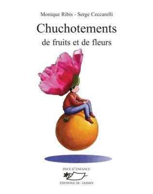 Chuchotement de fruits et de fleurs, Monique Ribis