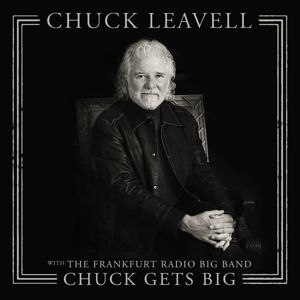 Chuck Gets Big (With The Frankfurt Radio Big Band, Chuck Leavell