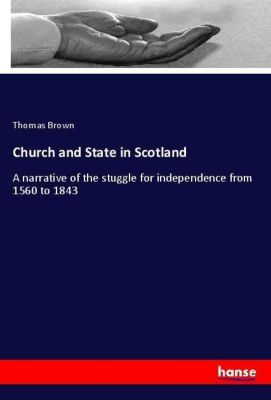 Church and State in Scotland, Thomas Brown