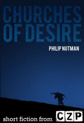 Churches Of Desire, Philip Nutman
