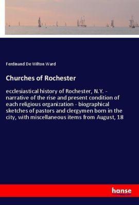 Churches of Rochester, Ferdinand De Wilton Ward