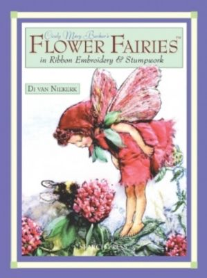 Cicely Mary Barker's Flower Fairies in Ribbon Embroidery and Stumpwork, Di van Niekerk