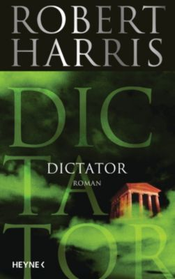 Cicero Band 3: Dictator, Robert Harris