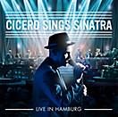 Cicero Sings Sinatra - Live aus Hamburg