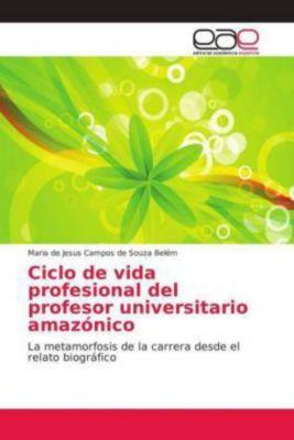Ciclo de vida profesional del profesor universitario amazónico, Maria de Jesus Campos de Souza Belém