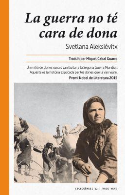 Ciclogènesi: La guerra no té cara de dona, Svetlana Aleksiévitx