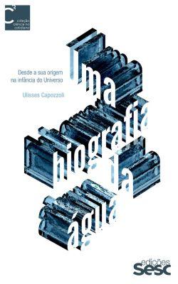 Ciência no Cotidiano: Uma biografia da água, Ulisses Capozzoli