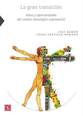 Ciencia, Tecnología, Sociedad: La gran transición, José Ramón López-Portillo Romano