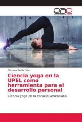 Ciencia yoga en la UPEL como herramienta para el desarrollo personal, Alfonzina Dávila Peña