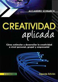 Ciencias Administrativas: Creatividad aplicada, Alejandro Schnarch Kirberg