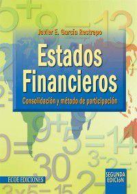 Ciencias Administrativas: Estados financieros: consolidación y método de participación, Javier E. García Restrepo