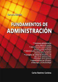 Ciencias Administrativas: Fundamentos de administración, Carlos Ramírez Cardona
