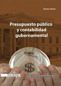 Ciencias Administrativas: Presupuesto público y contabilidad gubernamental, Enrique Romero Romero