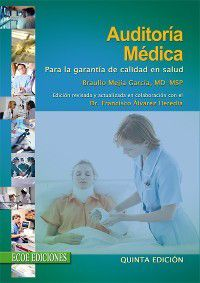 Ciencias de la salud: Auditoría médica para la garantía de calidad en salud, Braulio Mejía García