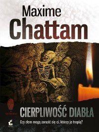 Cierpliwość diabła, Maxime Chattam