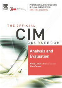 CIM Coursebook 05/06 Analysis and Evaluation, Wendy Lomax
