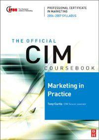 CIM Coursebook 06/07 Marketing in Practice, Tony Curtis