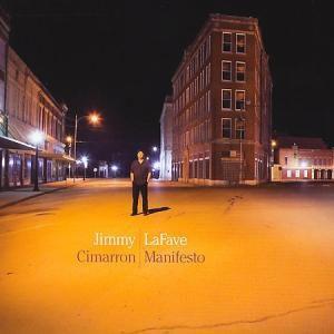Cimarron Manifesto, Jimmy Lafave