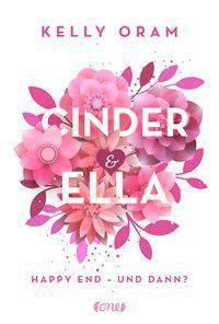 Cinder & Ella - Happy End - und dann? - Kelly Oram |