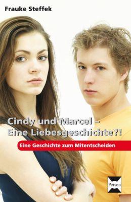 Cindy und Marcel - Eine Liebesgeschichte?! - Frauke Steffek |