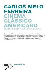 Cinema clássico americano--Géneros e génio em Howard Hawks, Carlos Melo Ferreira