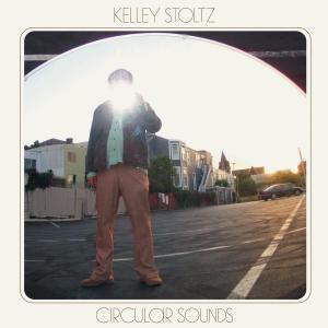 Circular Sound, Kelley Stoltz