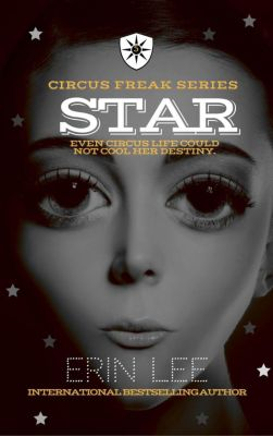 Circus Freak Series: Star (Circus Freak Series, #5), Erin Lee