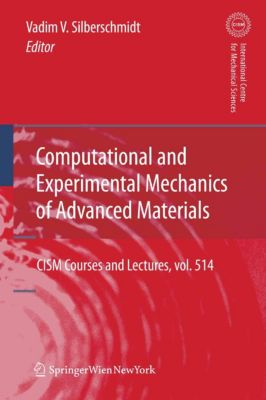 CISM International Centre for Mechanical Sciences: Computational and Experimental Mechanics of Advanced Materials