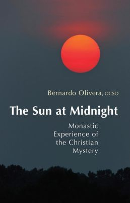 Cistercian Publications: The Sun at Midnight, Bernardo Olivera