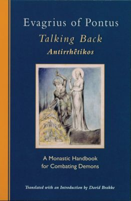 Cistercian Studies: Talking Back, Evagrius Of Pontus
