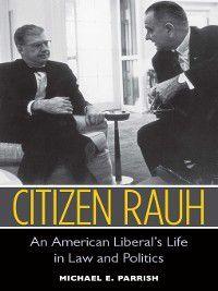 Citizen Rauh, Michael E Parrish