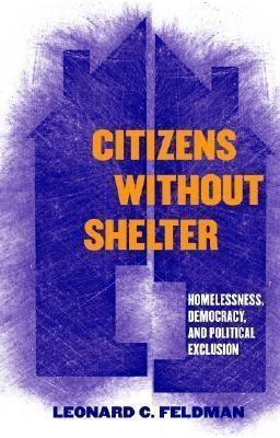 Citizens without Shelter, Leonard C. Feldman