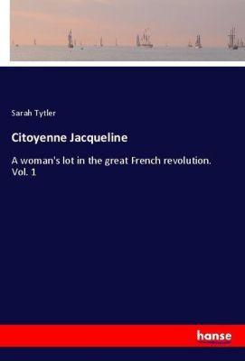 Citoyenne Jacqueline, Sarah Tytler