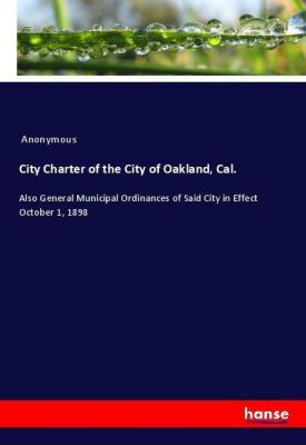 City Charter of the City of Oakland, Cal., Anonymous