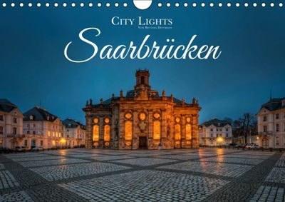 City Lights Saarbrücken (Wandkalender 2019 DIN A4 quer), Bettina Dittmann