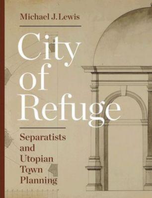 City of Refuge, Michael J. Lewis