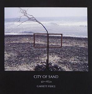 City Of Sand (Vinyl), Garrett Pierce